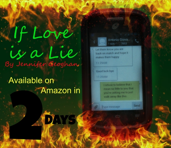 Only Two Days left until is Love is a Lie is available on Amazon
