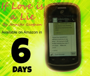 Coming next week ... If Love is a Lie, by Jennifer Geoghan