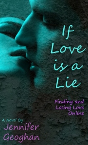 If Love is a Lie, by Jennifer Geoghan.  Click on image for a link to the book on Amazon.